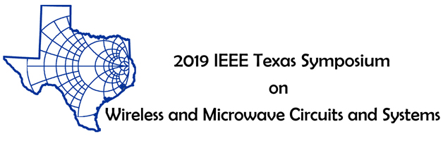 2019 IEEE Texas Symposium on Wireless and Microwave Circuits and Systems