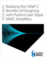 Realizing the SWaP-C Benefits of Designing with Positive Gain Slope MMIC Amplifiers